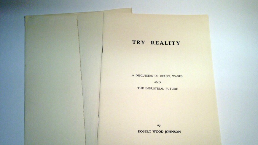Try Reality: A Discussion of Hours, Wages and the Industrial Future by General Robert Wood Johnson
